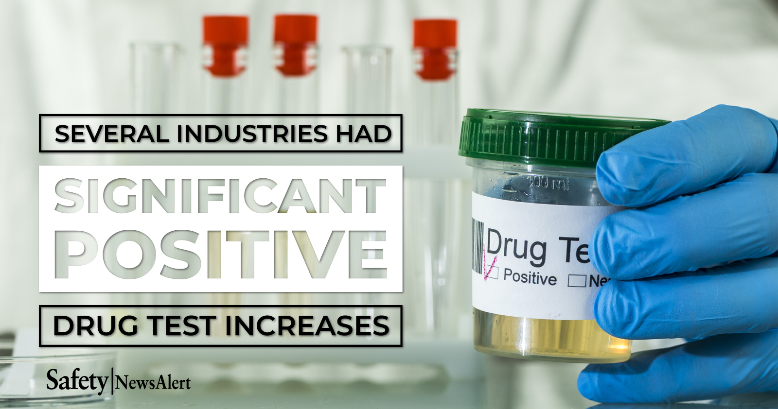 several industries had significant positive drug test increases
