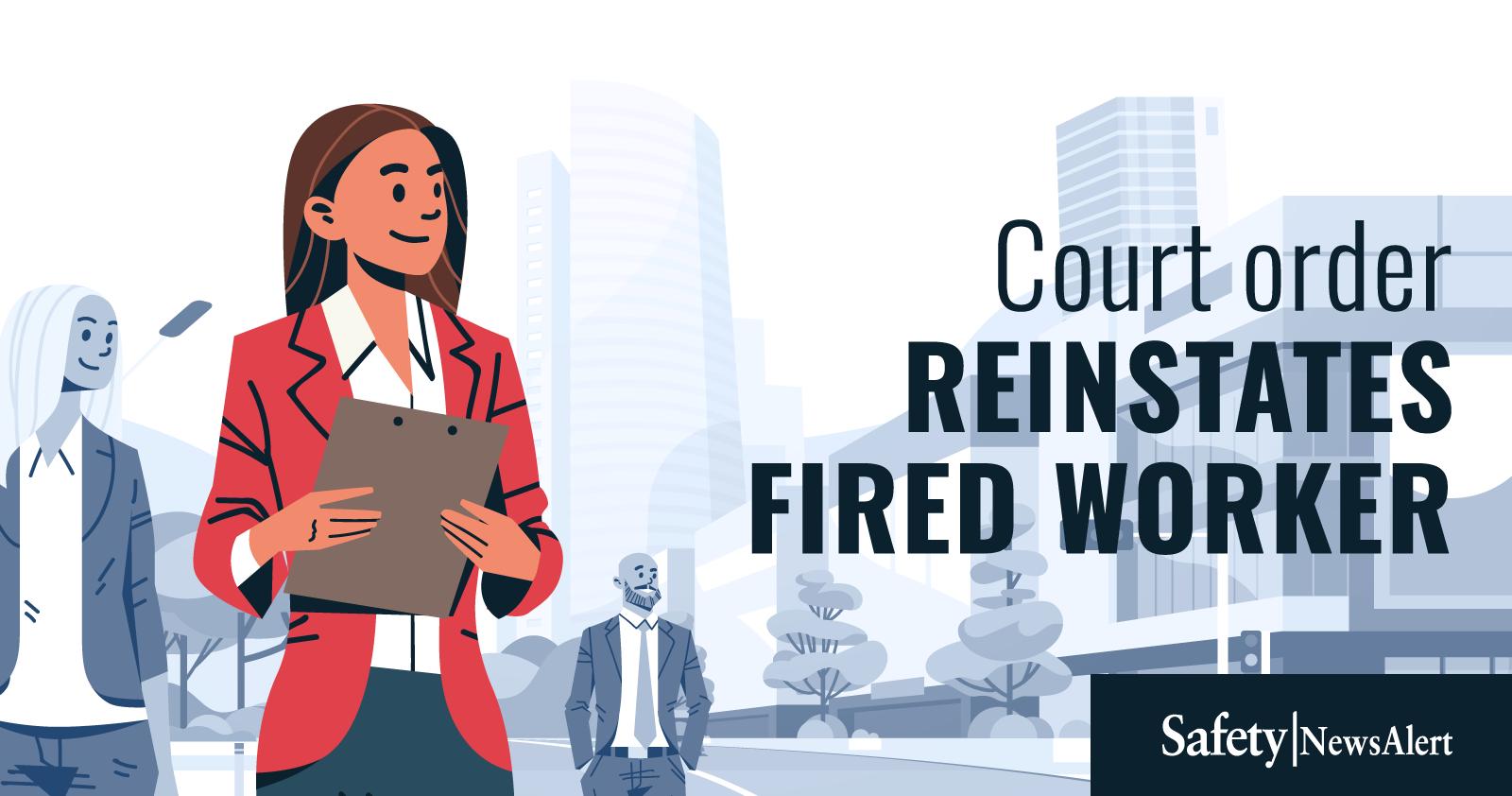 court order reinstates fired worker