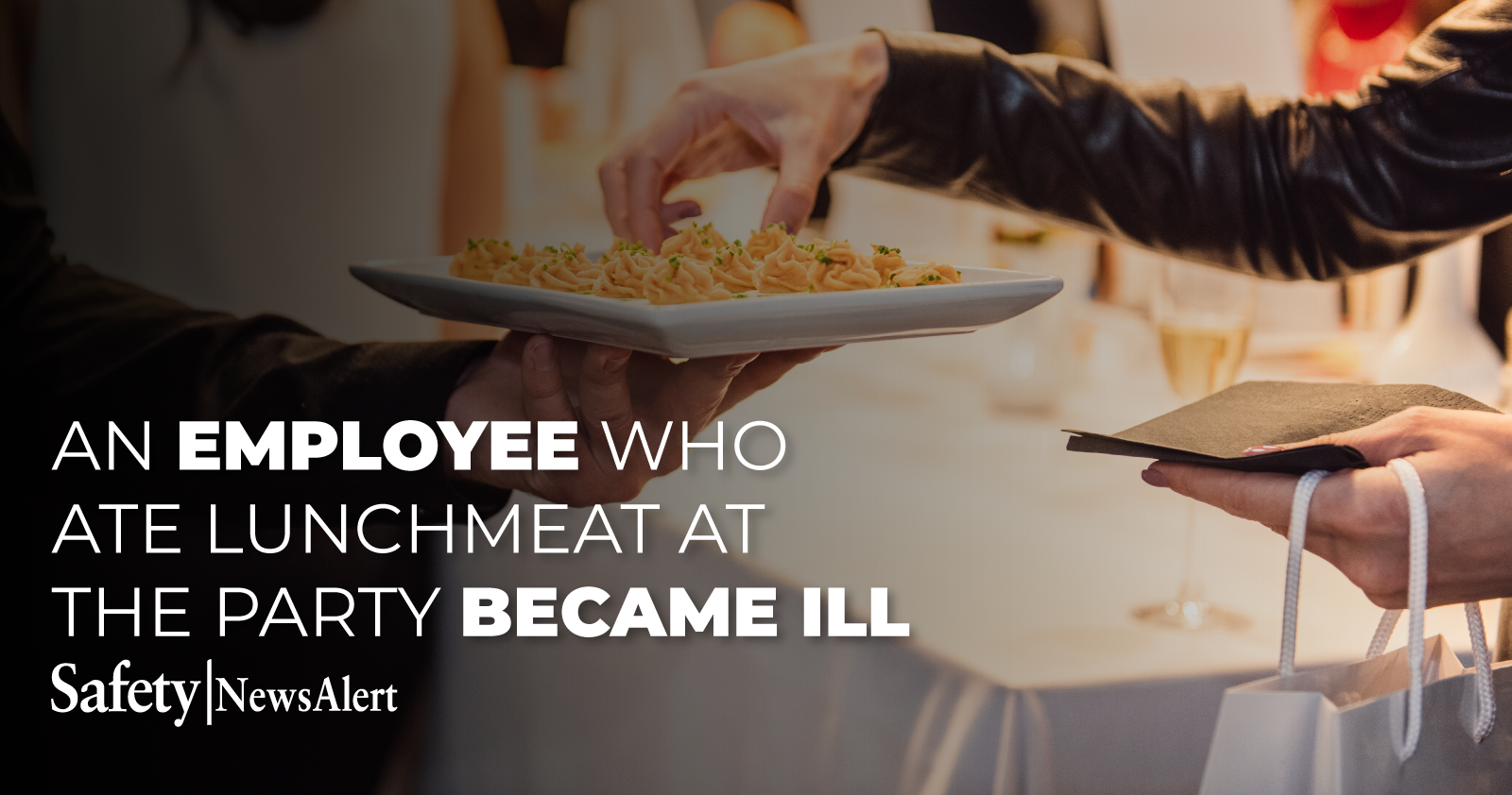 an employee who ate lunchmeat at the party became ill