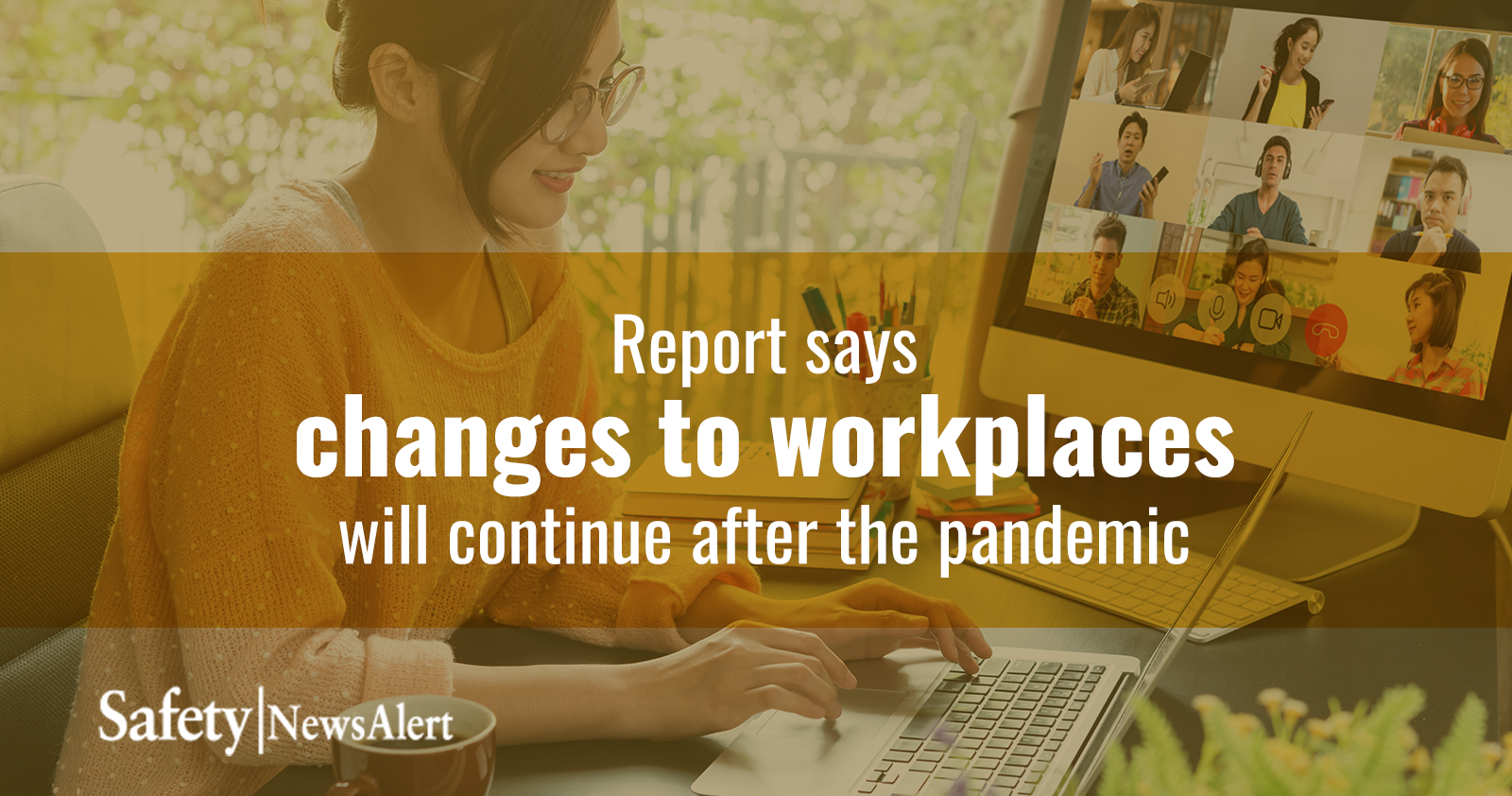 report says changes to workplaces will continue after the pandemic