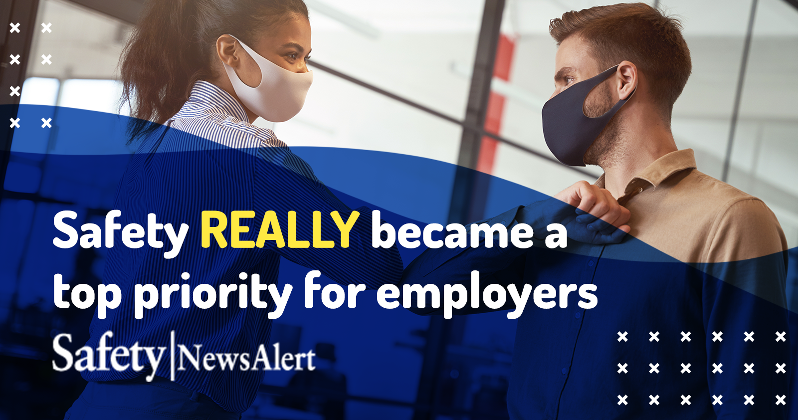 safety really became a top priority for employers