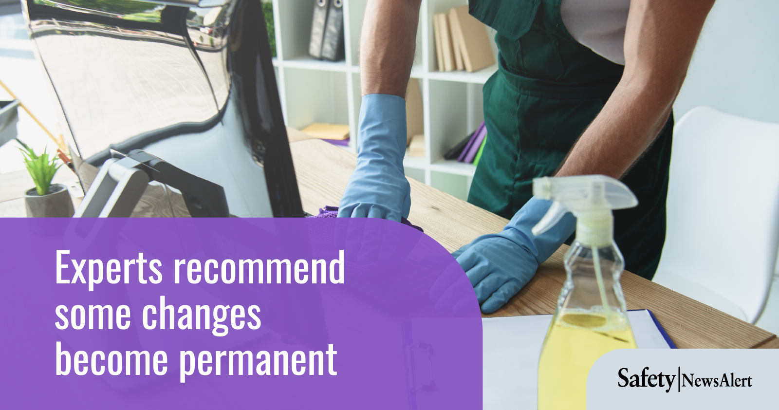 Experts Recommend Some Changes Become Permanent