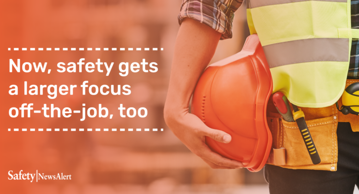Now Safety Gets A Larger Focus Off-The-Job Too
