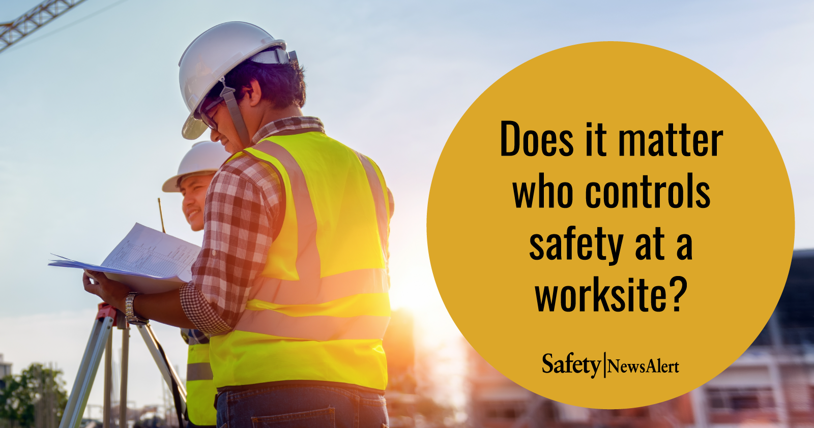 does it matter who controls safety at a worksite