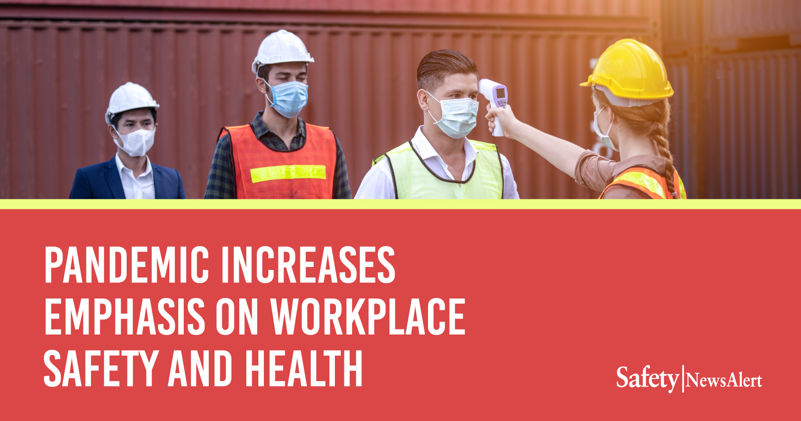 pandemic increases emphasis on workplace safety and health