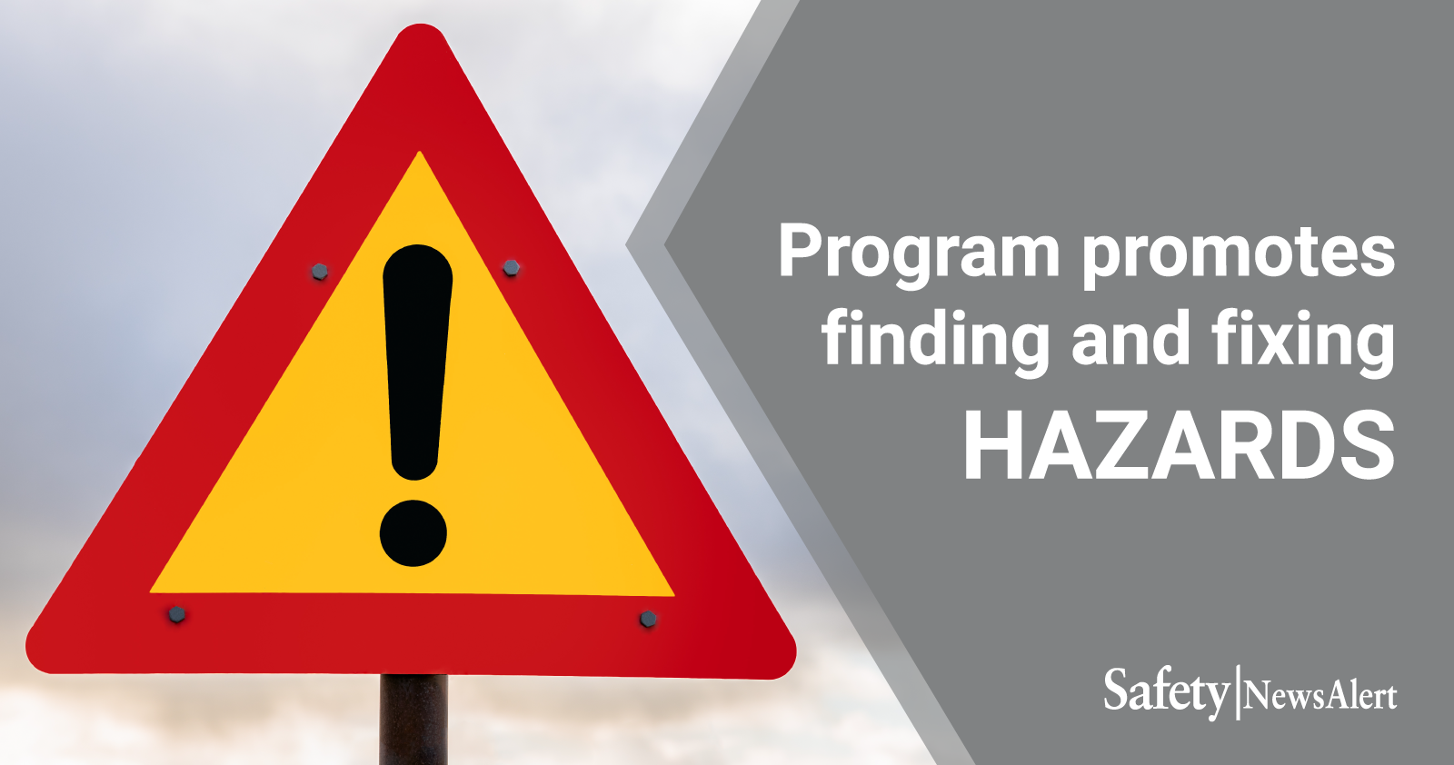 program promotes finding and fixing hazards