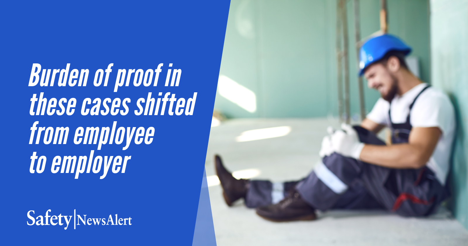 Burden Of Proof In These Cases Shifted From Employee To Employer