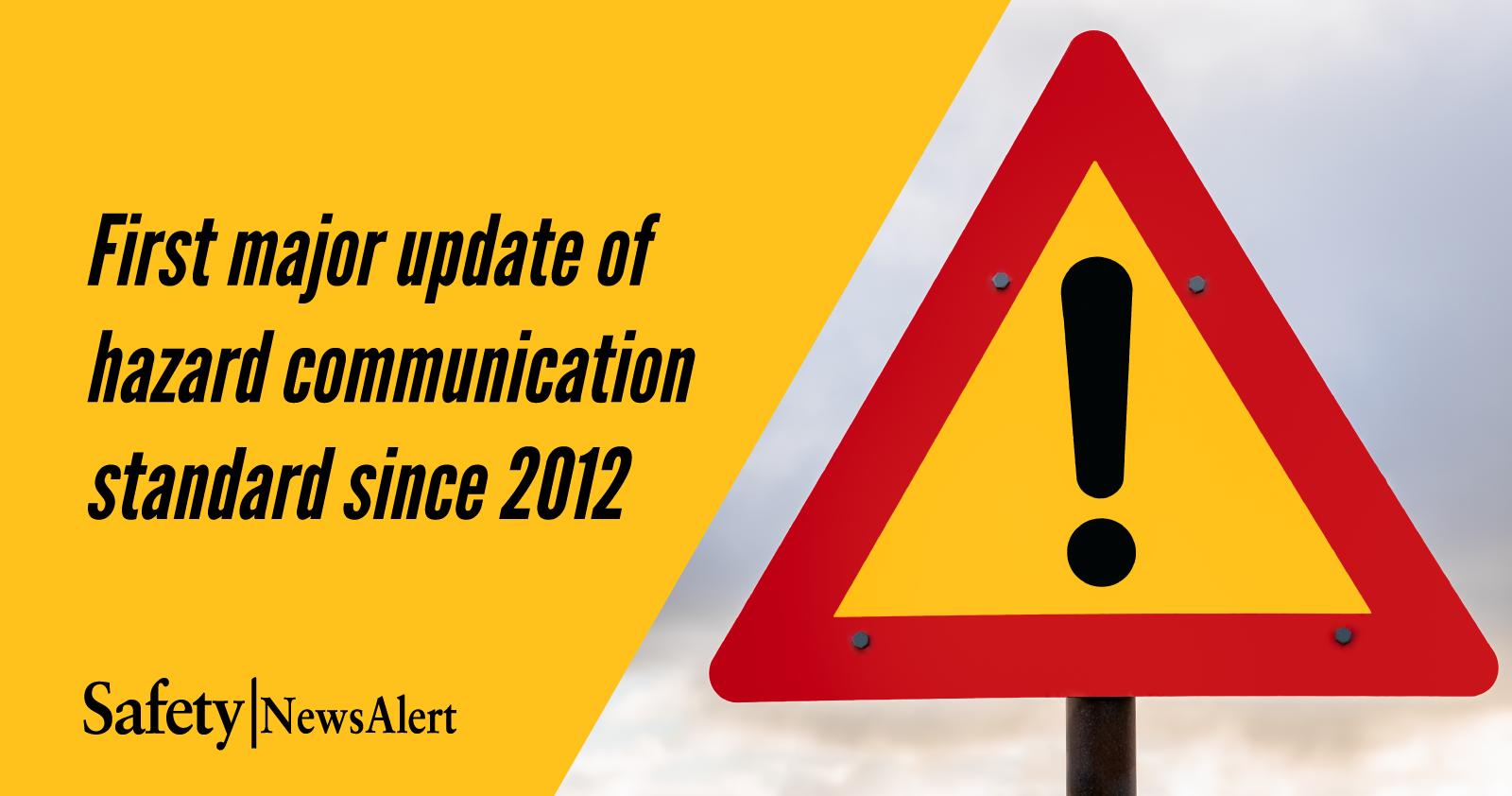 First Major Update Of Hazard Communication Standard Since 2012