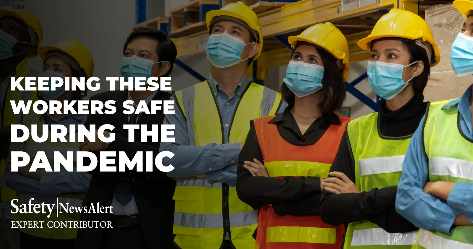 keeping these workers safe during the pandemic