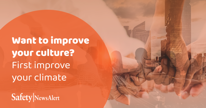 want to improve your culture first improve your climate