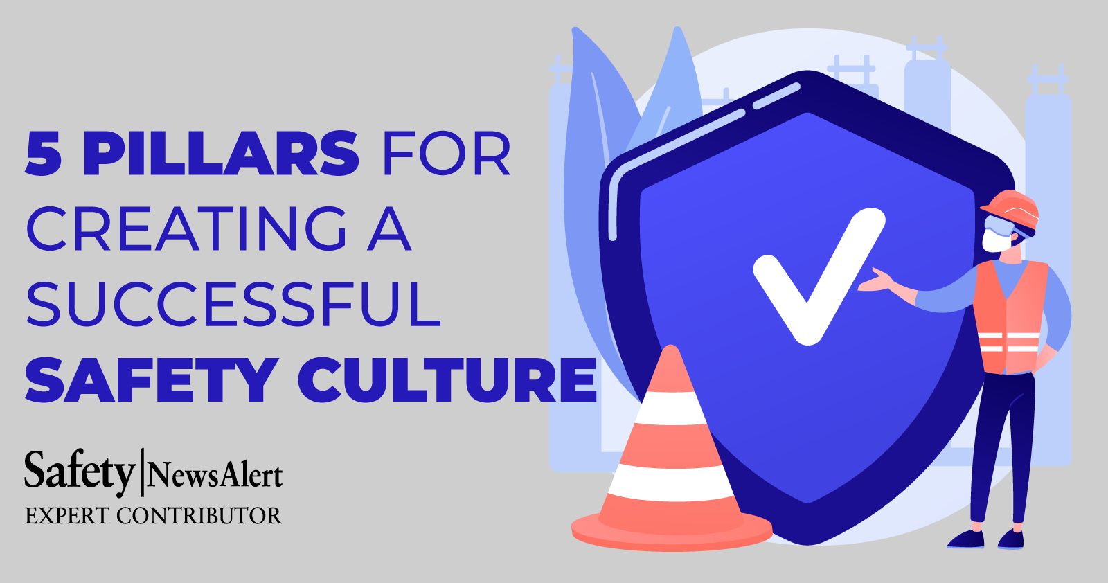 5 Pillars For Creating A Successful Safety Culture