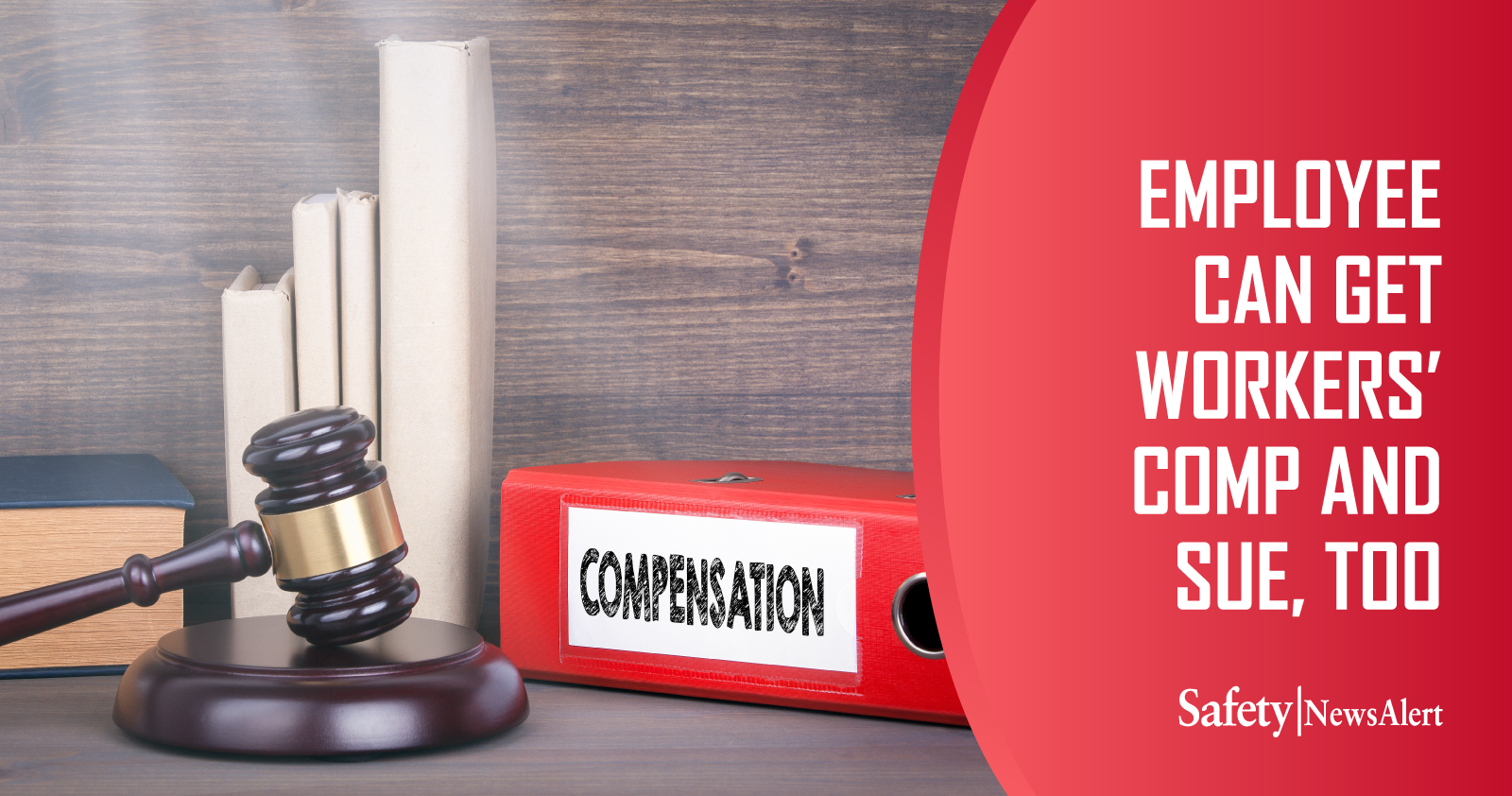 Employee Can Get Workers' Comp And Sue Too