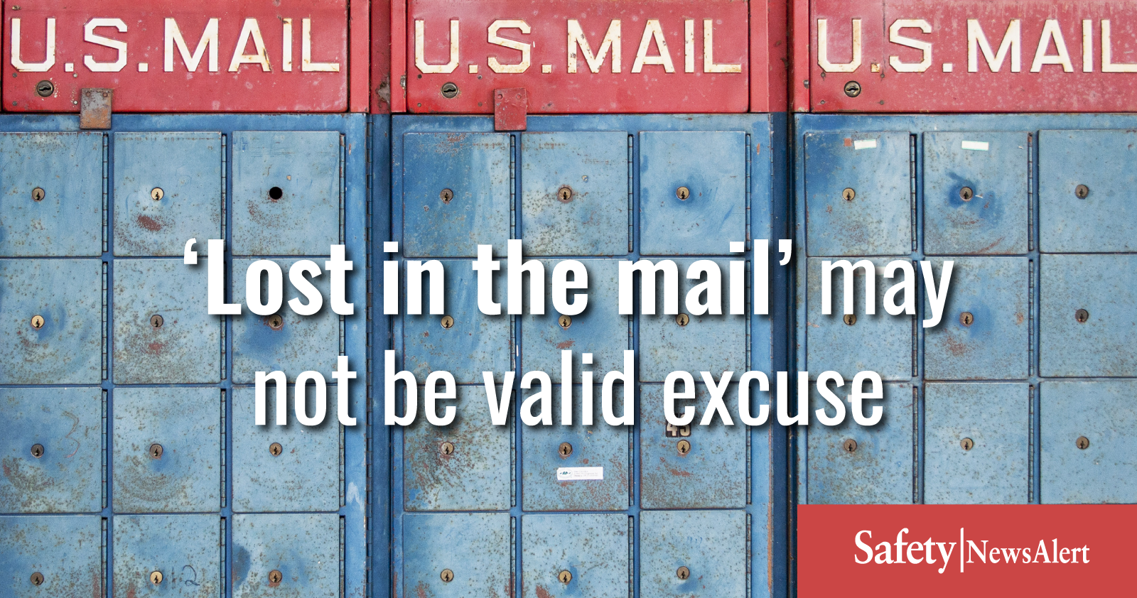 lost in the mail may not be valid excuse