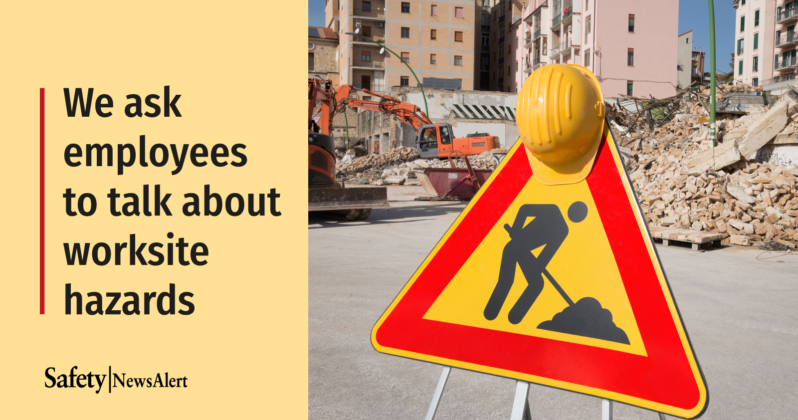 we ask employees to talk about worksite hazards